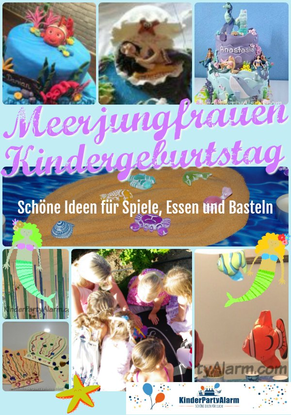 Schöne Ideen für euren nächsten Meerjungfrau Kindergeburtstag - mit Ideen zum Basteln, für Essen und Spiele